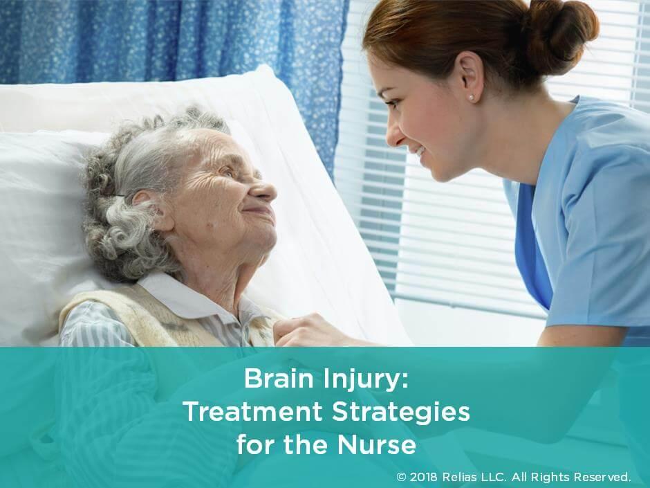 Brain Injury: Treatment Strategies for the Nurse
