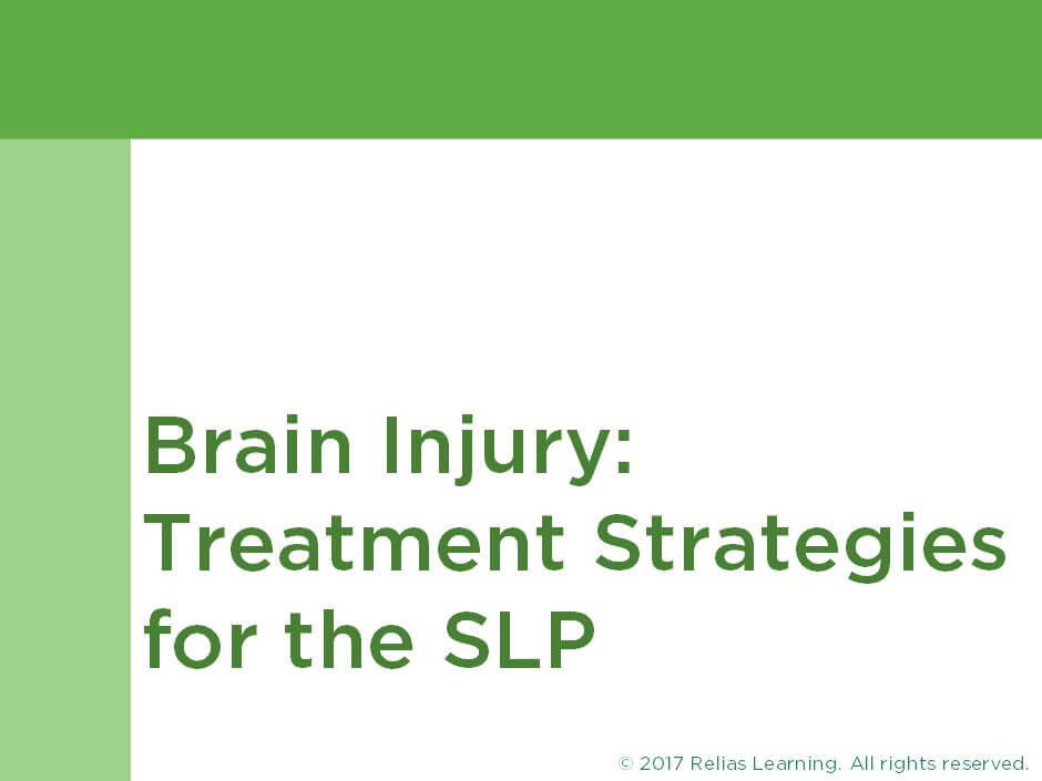 Brain Injury: Treatment Strategies for the SLP
