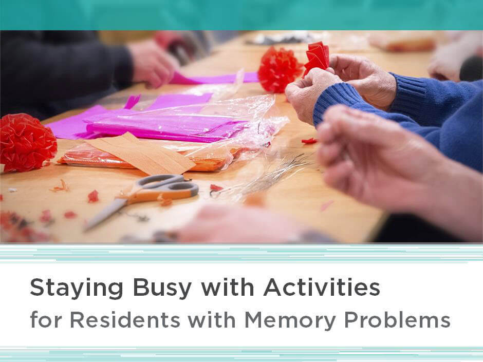 Dementia Care: Staying Busy with Activities for Residents with Memory Problems