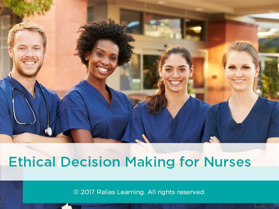 Ethical Decision Making for Nurses