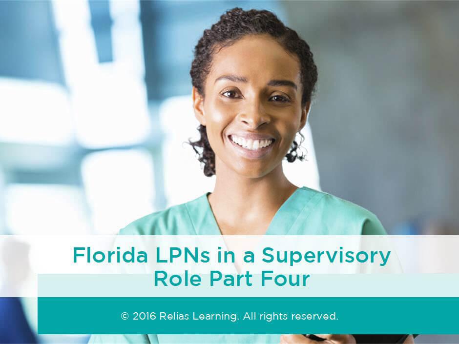 Florida Lpns In A Supervisory Role Part Four Relias Academy