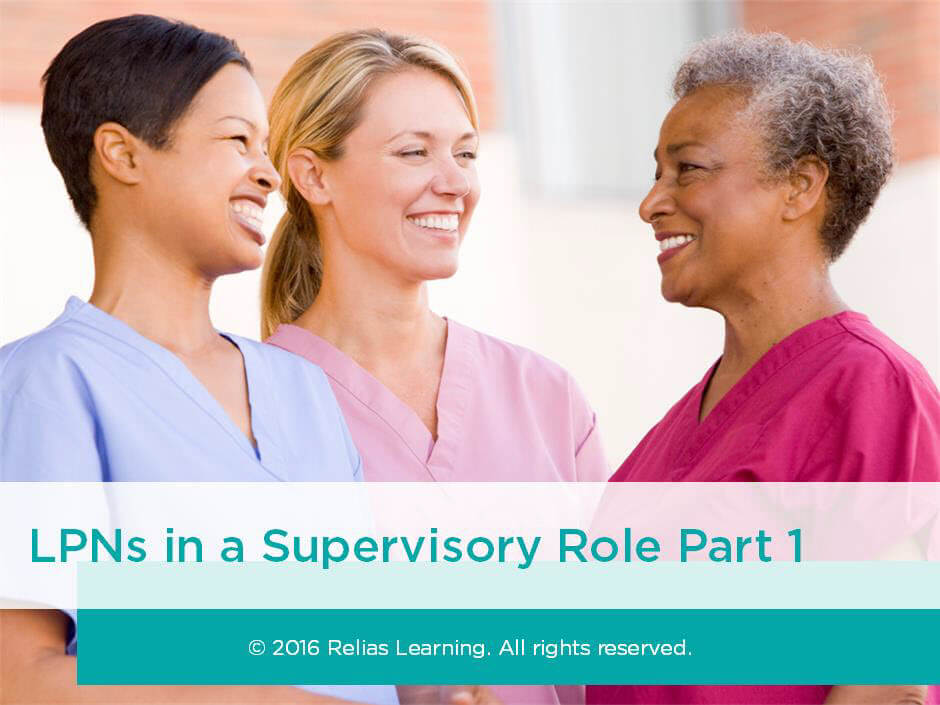 Florida Lpns In A Supervisory Role Part One Relias Academy