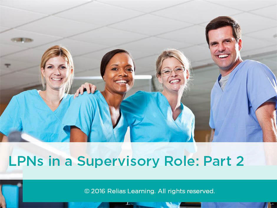 Florida Lpns In A Supervisory Role Part Two Relias Academy