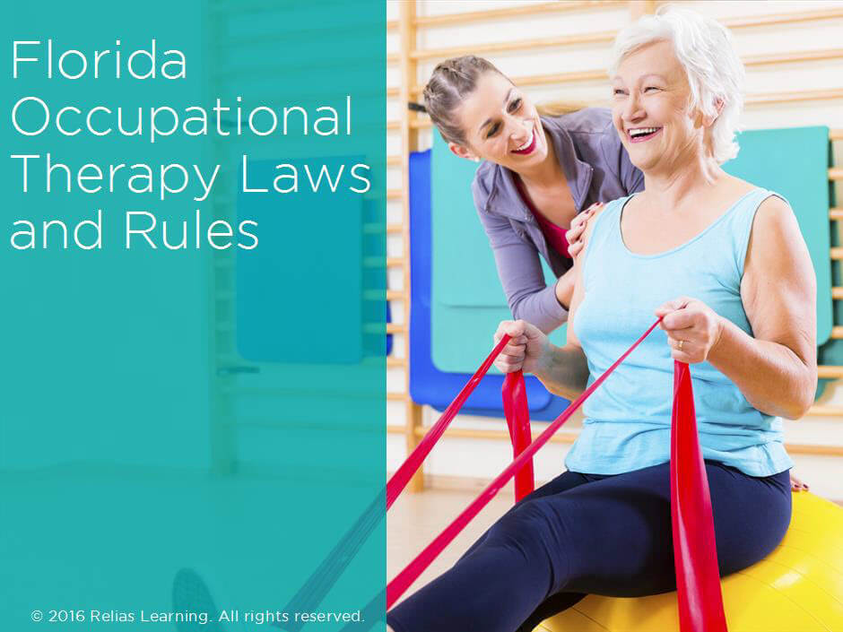 Florida Occupational Therapy Laws And Rules Relias Academy