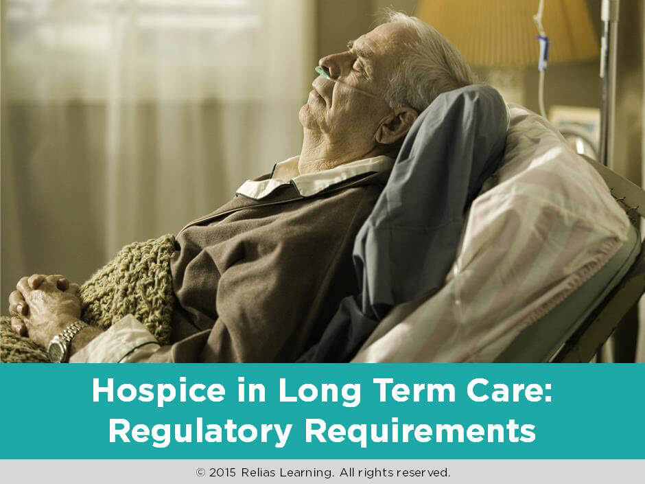 Hospice in Long Term Care: Regulatory Requirements