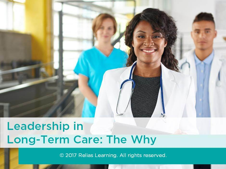 Leadership in Long-Term Care: The Why