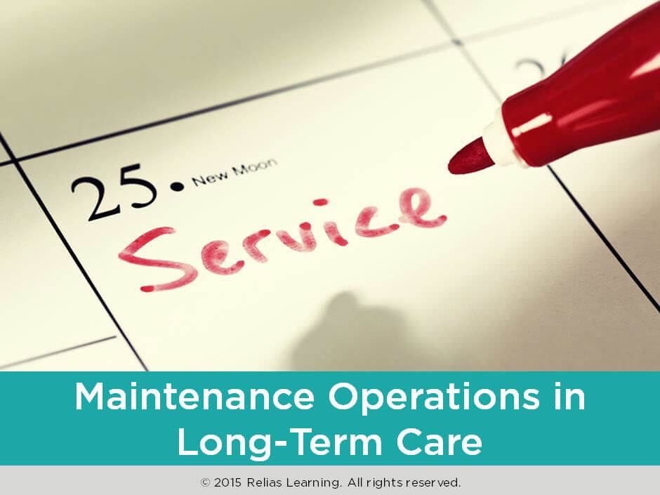Maintenance Operations in Long-Term Care