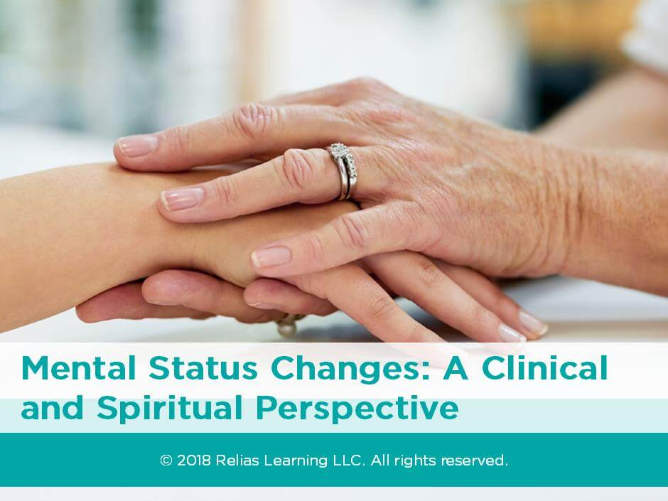 Mental Status Changes: A Clinical and Spiritual Perspective