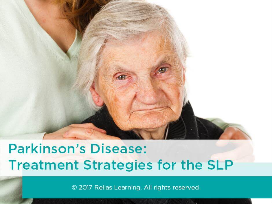 Parkinson's Disease: Treatment Strategies for the SLP