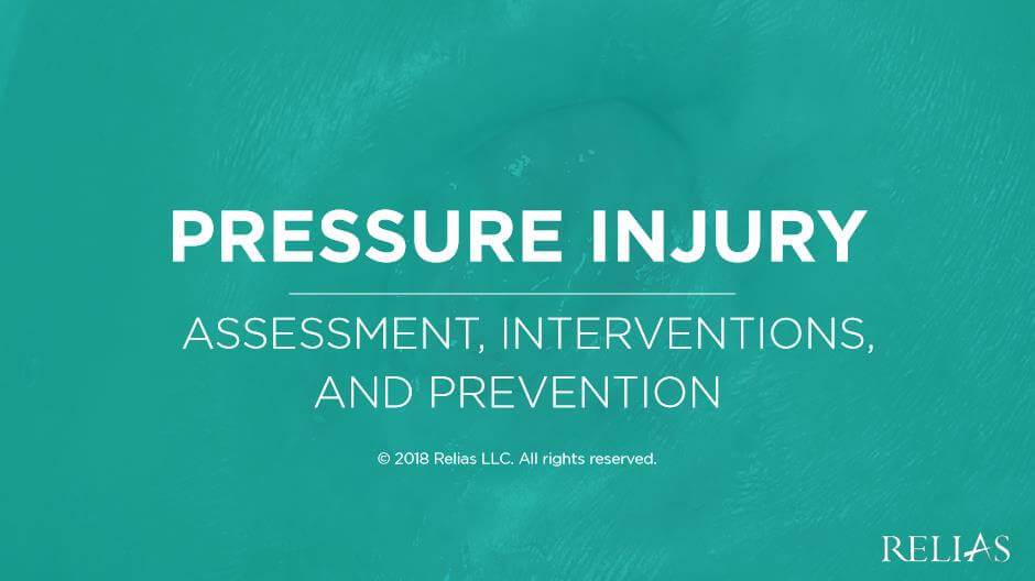 Pressure Injury Assessment, Interventions, and Prevention