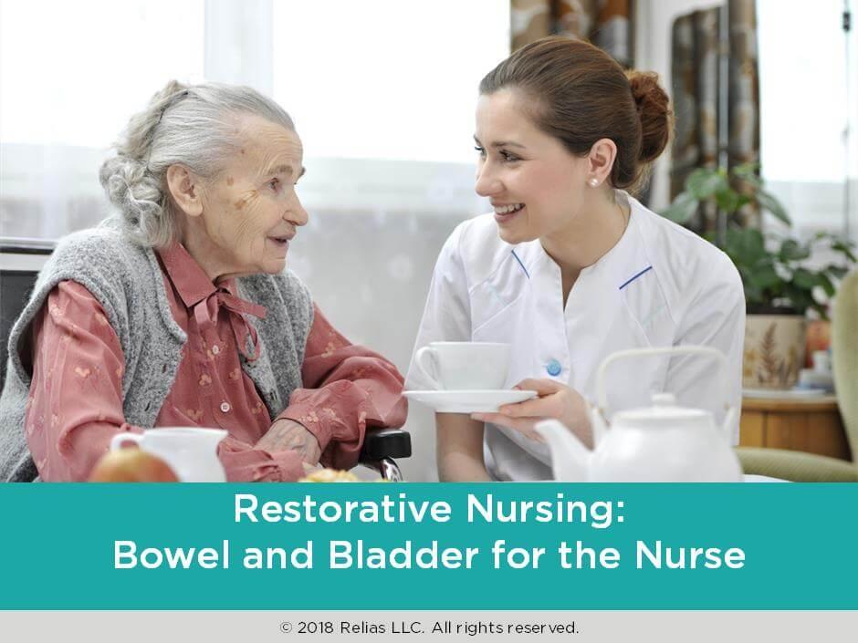 Restorative Nursing: Bowel and Bladder for the Nurse