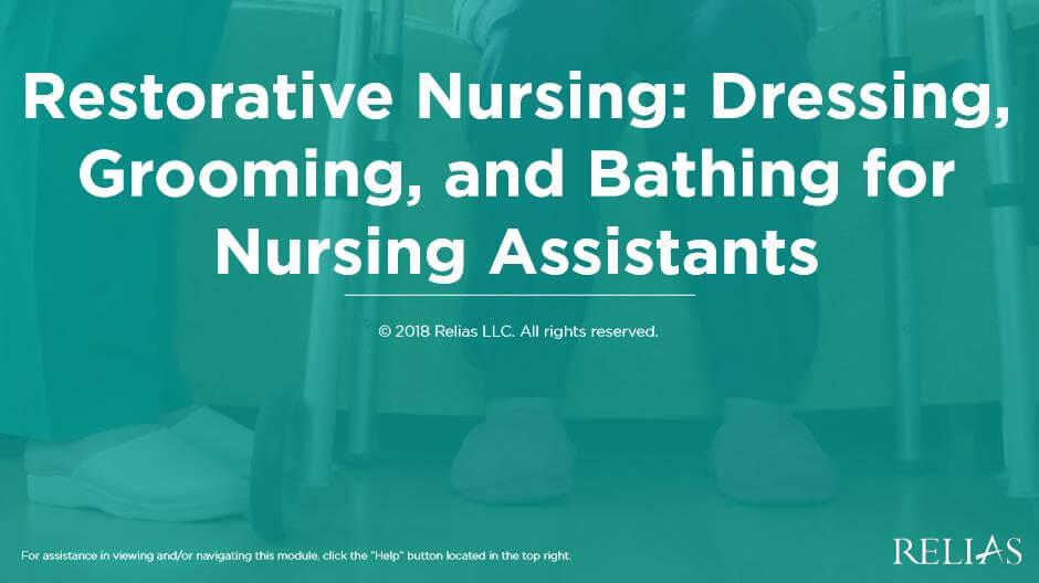 Restorative Nursing: Dressing, Grooming, and Bathing for Nursing Assistants