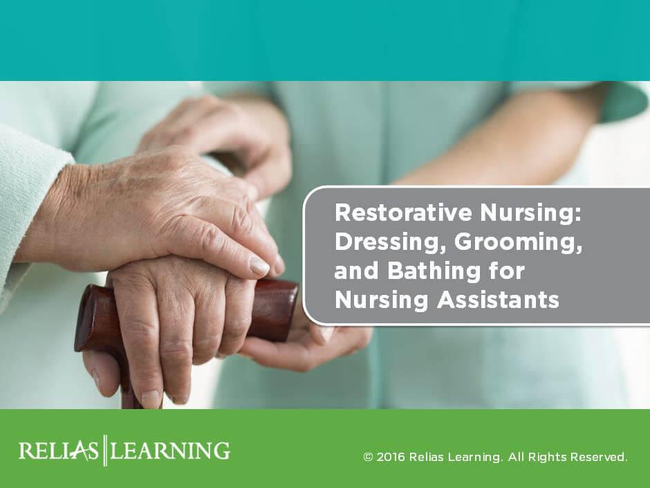 Restorative Nursing: Dressing, Grooming, and Bathing for Nursing ...