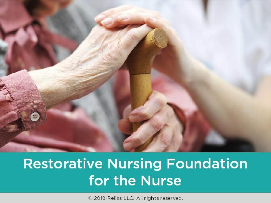 Restorative Nursing Foundation for the Nurse
