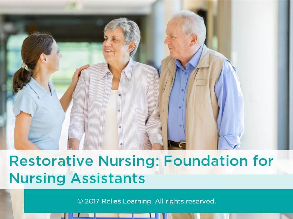 Restorative Nursing: Foundation for Nursing Assistants