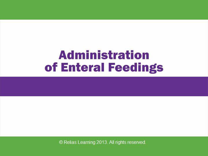 Rapid Review: Administration of Enteral Feedings