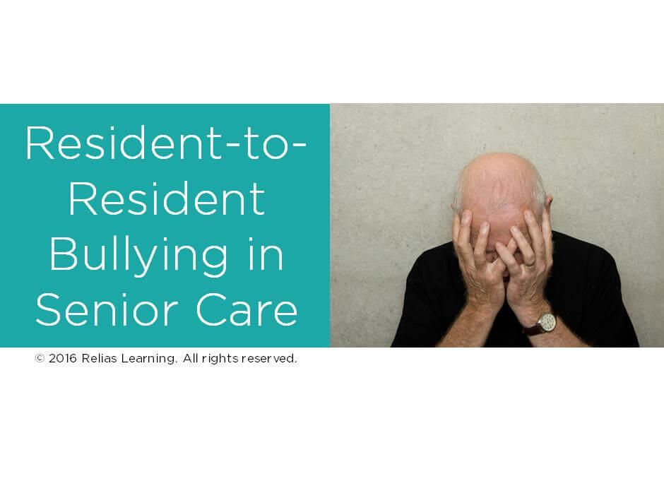 Resident-to-Resident Bullying in Senior Care