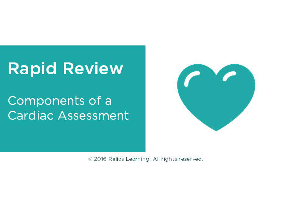 Rapid Review: Components of a Cardiac Assessment