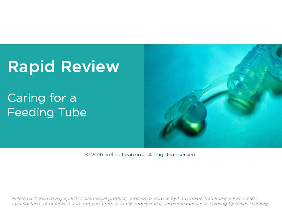Rapid Review: Caring for a Feeding Tube