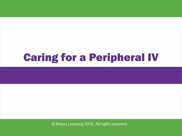 Rapid Review: Care of a Peripheral IV