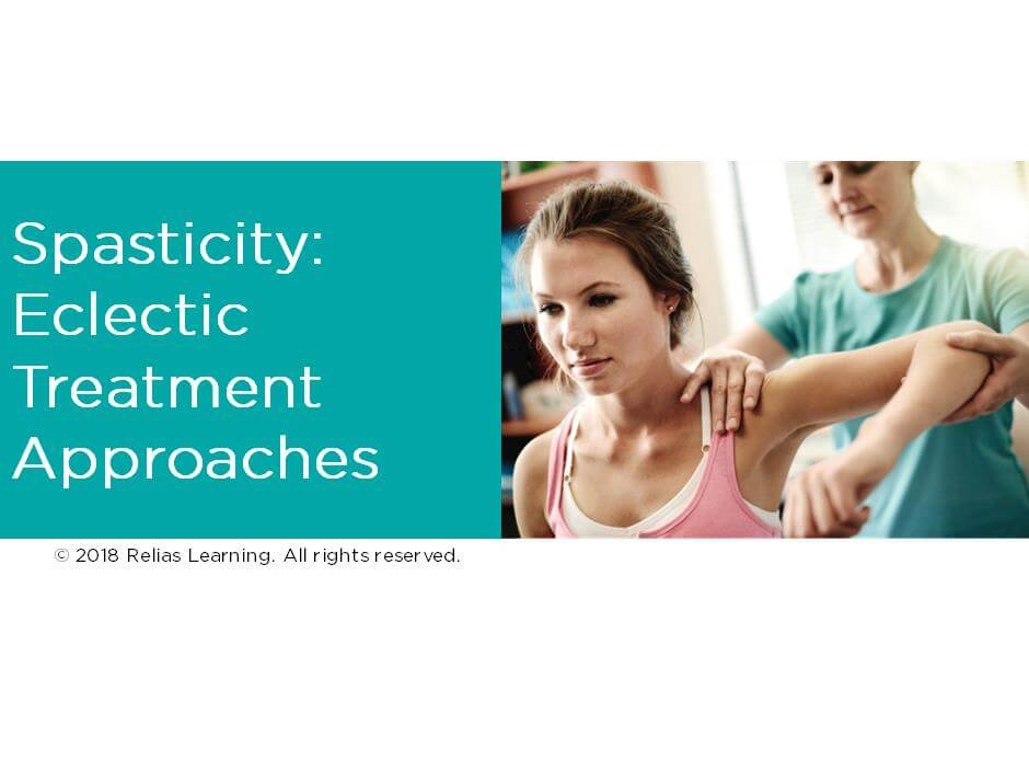 Spasticity: Eclectic Treatment Approaches