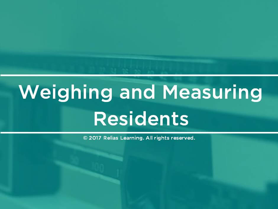 Weighing and Measuring Residents